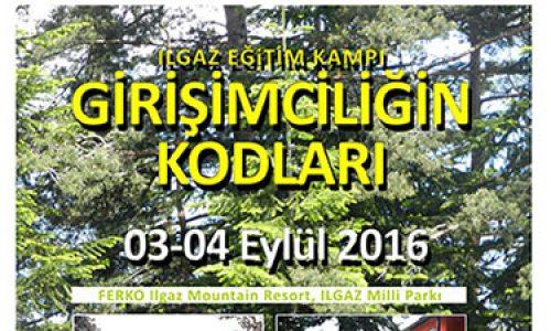 """ILGAZ EĞİTİM KAMPI """"Girişimciliğin Kodları"""""""