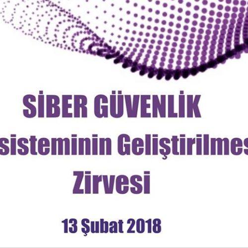 Siber Güvenlik Ekosisteminin Geliştirilmesi Zirvesi 13 Şubat'ta
