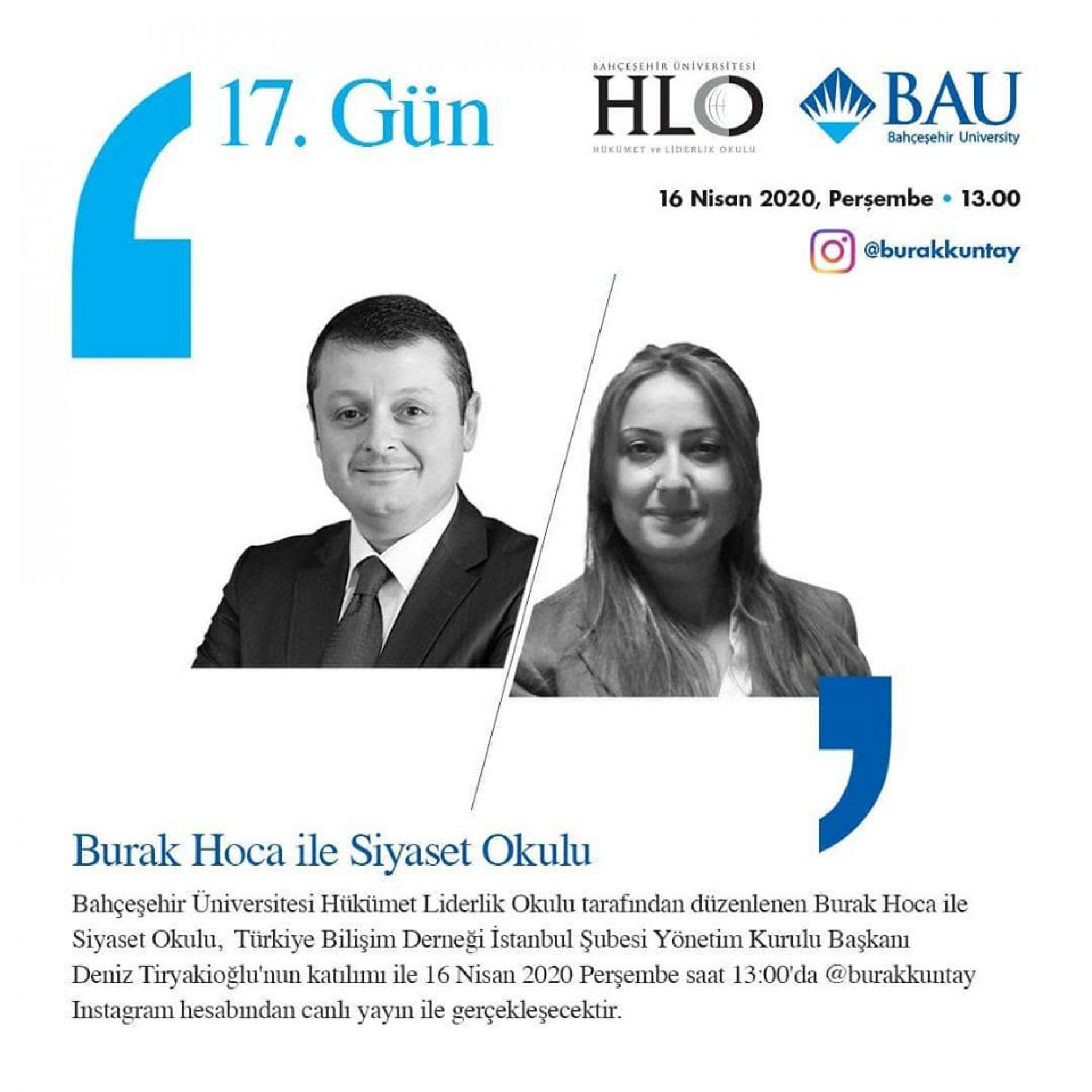 TBD İstanbul Şube Yönetim Kurulu Başkanımız Sayın Deniz Tiryakioğlu, Bahçeşehir Üniversitesi Hükümet Liderlik Okulu tarafından düzenlenen Burak Hoca ile Siyaset Okulunun konuğu oldu.