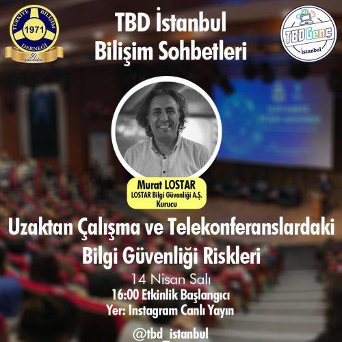 TBD İstanbul Şubesi Bilişim Sohbetleri: Uzaktan Çalışma ve Telekonferanslardaki Bilgi Güvenliği Riskleri