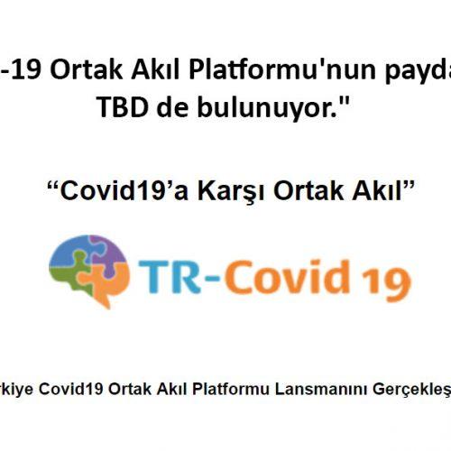 Türkiye Covid-19 Ortak Akıl Platformu'nun Paydaşları Arasında TBD de Bulunuyor