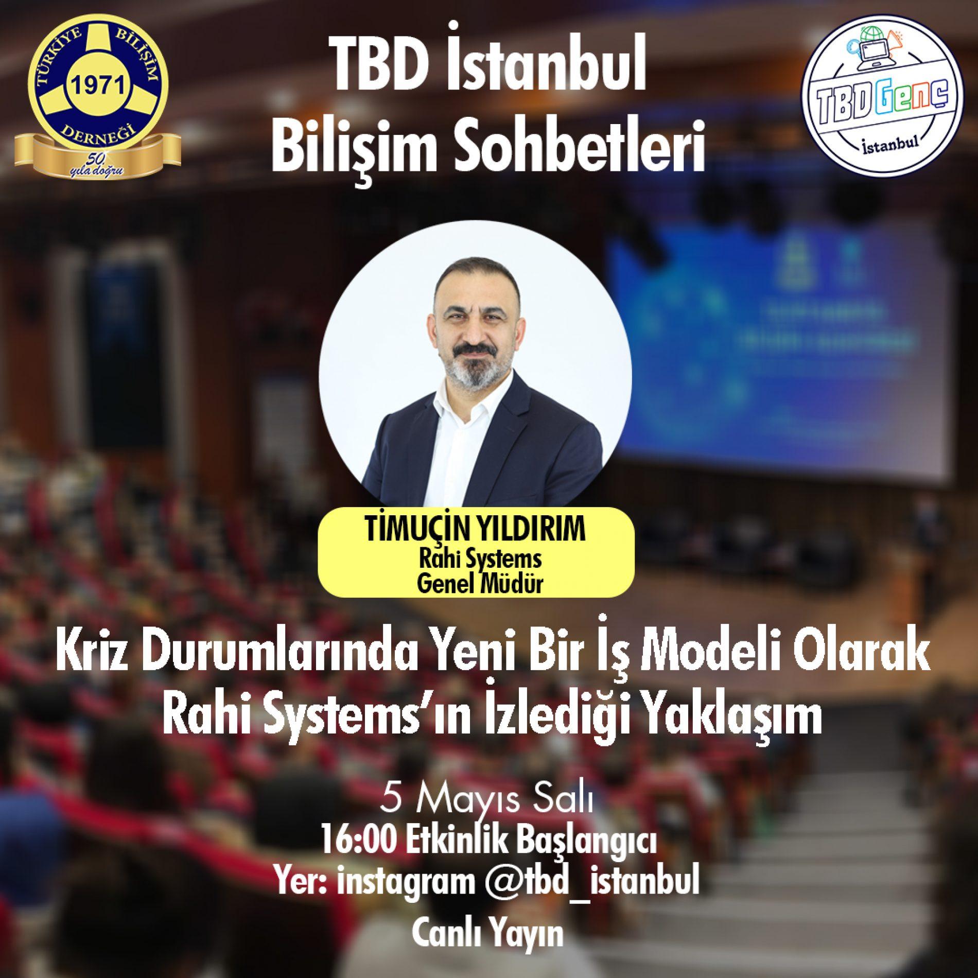 TBD İstanbul Bilişim Sohbetleri: Kriz Durumlarında Yeni Bir İş Modeli Olarak Rahi Systems'ın İzlediği Yaklaşım