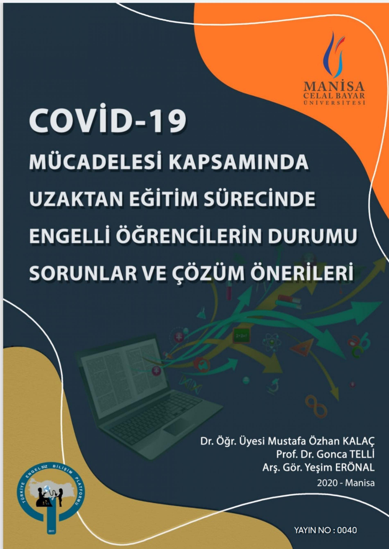 """""""COVİD-19 Mücadelesi Kapsamında Uzaktan Eğitim Sürecinde Engelli Öğrencilerin Durumu Sorunlar ve Çözüm Önerileri"""" Kitabı Yayınlandı."""