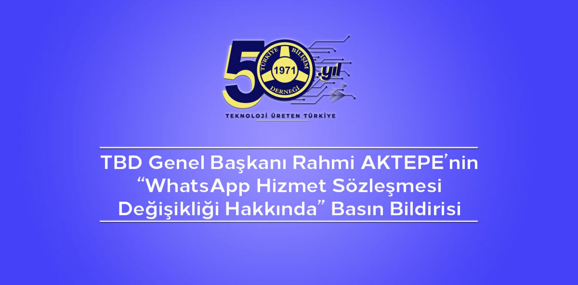 """TBD Genel Başkanı Rahmi AKTEPE'nin """"WhatsApp Hizmet Sözleşmesi Değişikliği Hakkında"""" Basın Bildirisi"""